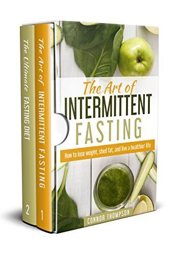 The Complete Intermittent Fasting Diet: 2 Books in 1 - The Art of Intermittent Fasting & The Ultimate Fasting Diet by Connor Thompson