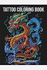 Tattoo Coloring Book: An Adult Coloring Book with Awesome, Sexy, and Relaxing Tattoo Designs for Men and Women Paperback