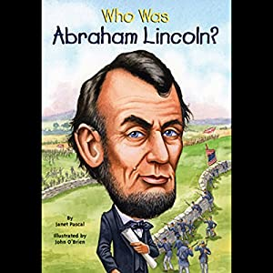 Who Was Abraham Lincoln? Hörbuch