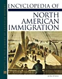 Encyclopedia of North American Immigration (Facts on File Library of American History)