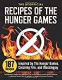 img - for The Unofficial Recipes of The Hunger Games: 187 Recipes Inspired by The Hunger Games, Catching Fire, and Mockingjay by Rockridge University Press (2012) Hardcover book / textbook / text book