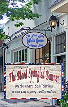 The Blood Spangled Banner: A First Ladies Mystery by [Schlichting, Barbara]