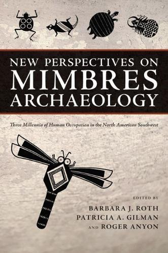New Perspectives on Mimbres Archaeology: Three Millennia of Human Occupation in the North American Southwest