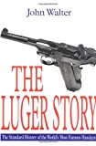 The Luger Story, John Walter, 1853674362