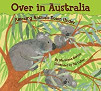 Over In Australia: Amazing Animals Down