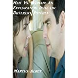 Man vs. Woman: An Exploration Into the Different Psyches