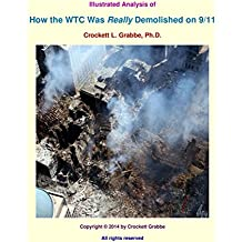 Illustrated Analysis of How the WTC Was Really Demolished on 9/11