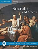 Socrates and Athens (Greece and Rome: Texts and Contexts)