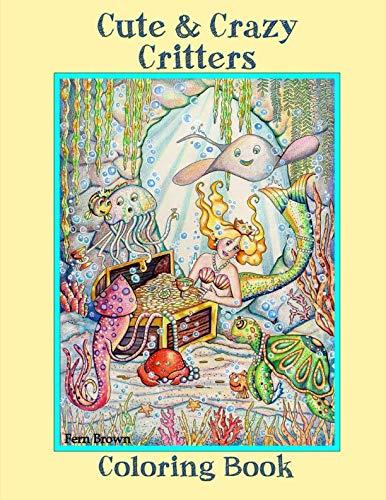 Cute & Crazy Critters Coloring Book: Vol. 1 (Volume 1)
