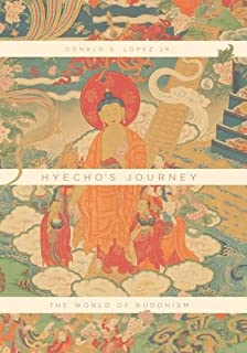 Hyechos Journey: The World of Buddhism