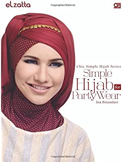 Chic Simple Hijab Series: Simple Hijab for Party Wear (Indonesian Edition)