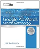 Business Bolts Guide to Google AdWords Search Network, Lisa Parmley, 0989745910