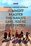 """Afficher """"COMMENT BRAQUER UNE BANQUE SANS PERDRE SON DENTIER n° 1 Comment braquer une banque sans perdre son dentier"""""""