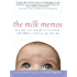 The Milk Memos: How Real Moms Learned to Mix Business with Babies-and How You Can, Too