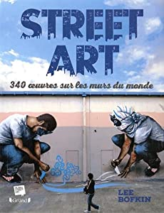 """Afficher """"Street art / 340 oeuvres sur les murs du monde"""""""
