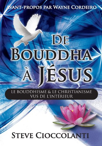 De Bouddha A Jesus French Edition Of From Buddha To Jesus
