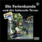 Die Ferienbande und der kolossale Terror (Die Ferienbande 6) |  Die Ferienbande