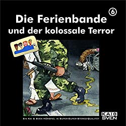 Die Ferienbande und der kolossale Terror (Die Ferienbande 6)