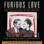 Furious Love : Elizabeth Taylor, Richard Burton, and the Marriage of the Century | Sam Kashner,Nancy Schoenberger