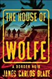 The House of Wolfe: A Border Noir