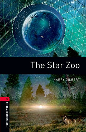 Oxford Bookworms Library: The Star Zoo: Level 3: 1000-Word Vocabulary (Oxford Bookworms Library, Stage 3)