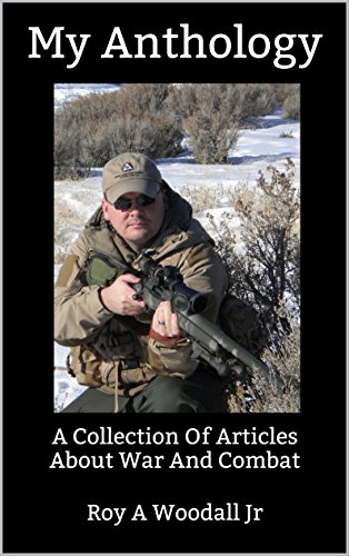 My Anthology: A Collection Of Articles About War And Combat