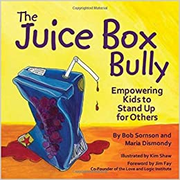 The Juice Box Bully Empowering Kids To Stand Up For Others Bob