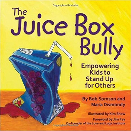 The Juice Box Bully: Empowering Kids to Stand Up for ()