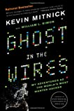 Ghost in the Wires, Kevin Mitnick, 0316037729