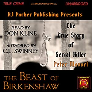 Peter Manuel: The Beast of Birkenshaw Serial Killer Audiobook