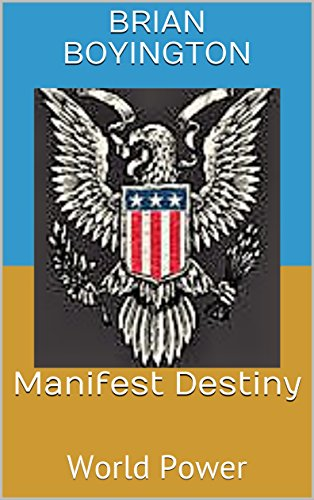 Manifest Destiny: World Power