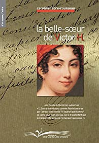 La belle-soeur de Victor H. par Caroline Fabre-Rousseau