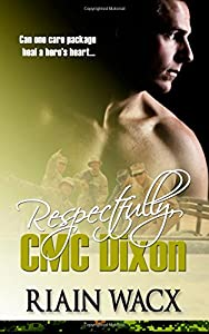 Respectfully, CMC Dixon: Book One of the Seabee Heroes Series (Volume 1) by CreateSpace Independent Publishing Platform