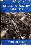 Steel Industry 1939-1959, Burn, 0521043859