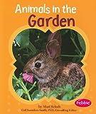 Animals in the Garden, Mari Schuh and Mari C. Schuh, 1429648392
