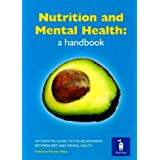 Nutrition and Mental Health: a Handbook: An Essential Guide to the Relationship Between Diet and Mental Health by Michael Crawford (2008-08-01)