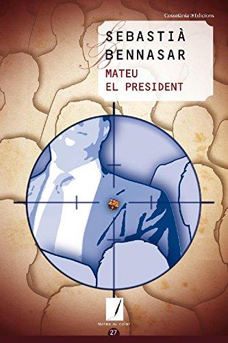 Descargar Libro Mateu El President Sebastià Bennasar Llobera