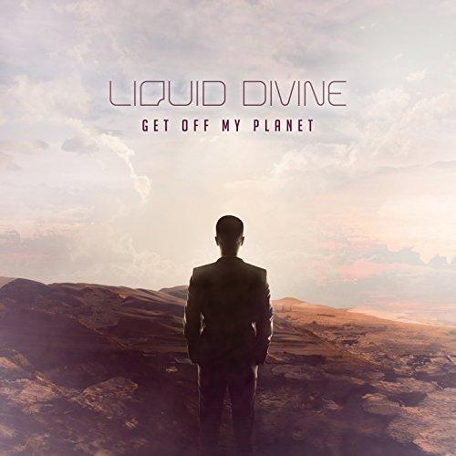 Liquid Divine - Get Off My Planet - (FACT3279) - CD - FLAC - 2016 - D2H Download