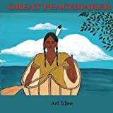 Great Peacemaker by Ari Idee (2013-10-18)