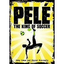 Pelé: The King of Soccer