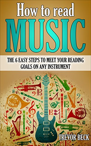R.E.A.D How to Read Music: The 6 Easy Steps to Meet Your Reading Goals on Any Instrument<br />PDF
