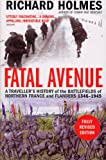 Front cover for the book Fatal Avenue: Traveller's History of the Battlefields of Northern France and Flanders, 1346-1945 by Richard Holmes