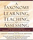 A Taxonomy for Learning, Teaching, and Assessing: A Revision of Bloom's Taxonomy of Educational Objectives, Abridged Edition 2nd (second) Edition by Anderson, Lorin W., Krathwohl, David R., Airasian, Peter W., published by Pearson (2000)