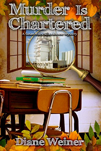 Will Susan find the truth, or will tragedy once again strike the cozy New York town of Westbrook?  Murder is Chartered: A Susan Wiles Schoolhouse Mystery by Diane Weiner
