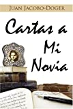 Cartas A Mi Novia, Juan Doger, 142595636X