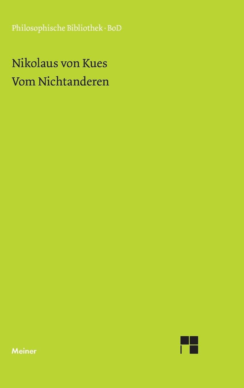 Schriften in deutscher Übersetzung / Vom Nichtanderen (Philosophische Bibliothek)