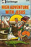 High Adventure with Jesus, Col Stringer, 0892741619