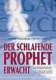 Der schlafende Prophet erwacht. Die Wiedergeburt des Edgar Cayce