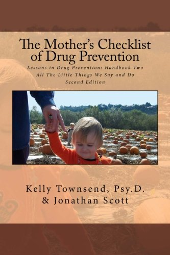 Prevention Drug - The Mother's Checklist of Drug Prevention: Lessons in Drug Prevention: Handbook Two All The Little Things We Say and Do