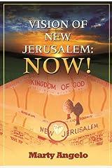 Vision of New Jerusalem: Now! Kindle Edition